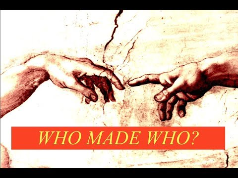 Who Made Who & What is a God ? Jeffrey Daugherty