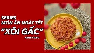 Nấu XÔI GẤC ngày tết ( ASMR VIDEO ) | Vlog 67