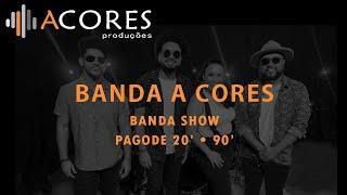 Banda A Cores - Pagode 20' e 90'