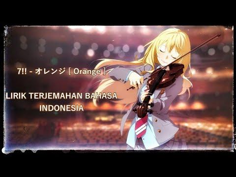 7!! - Orange [Shigatsu Wa Kimi No Uso ED 2] Lirik Terjemahan Bahasa Indonesia