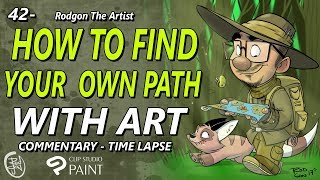 41 - How to follow your own artist path - Commentarty & Time lapse illustration