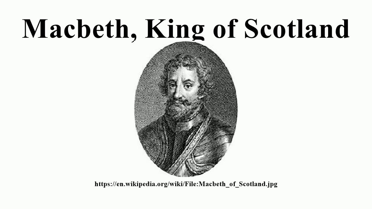 macbeth as a king King duncan - the good king of scotland whom macbeth, in his ambition for the crown, murders duncan is the model of a virtuous, benevolent, and farsighted ruler duncan is the model of a virtuous, benevolent, and farsighted ruler.