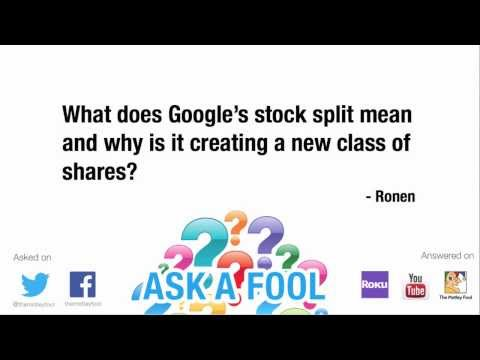 What Is the Deal With Google's Stock Split? | Ask A Fool - 2/24/14 | The Motley Fool
