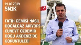 Cüneyt Özdemir Fatih gemisine girdi, nasıl doğalgaz aradığını görüntüledi - 5N1K 19.10.2019