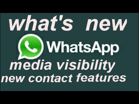 WhatsApp new feature 'media visibility' & new contact