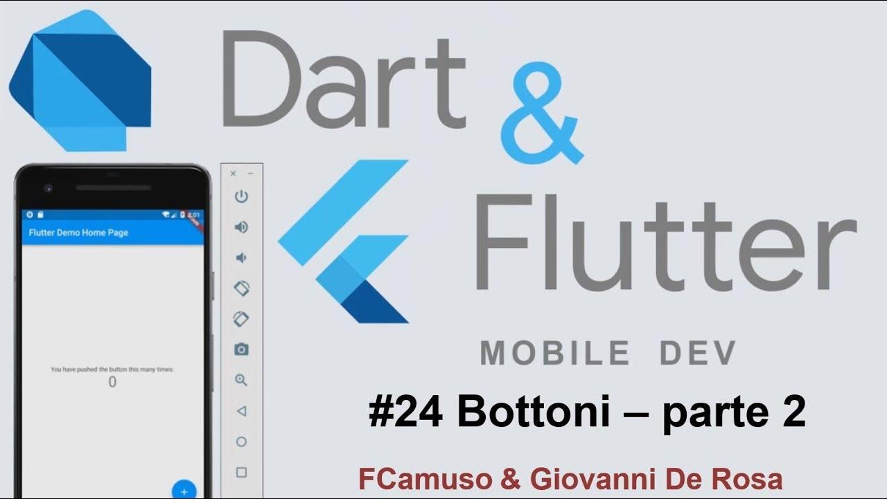 Dart & Flutter ITA 24: Flutter, Bottoni - seconda parte di 3
