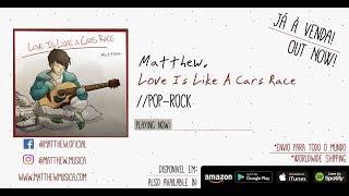 Matthew. - Love Is Like A Cars Race - Full Album (STREAMING) Video