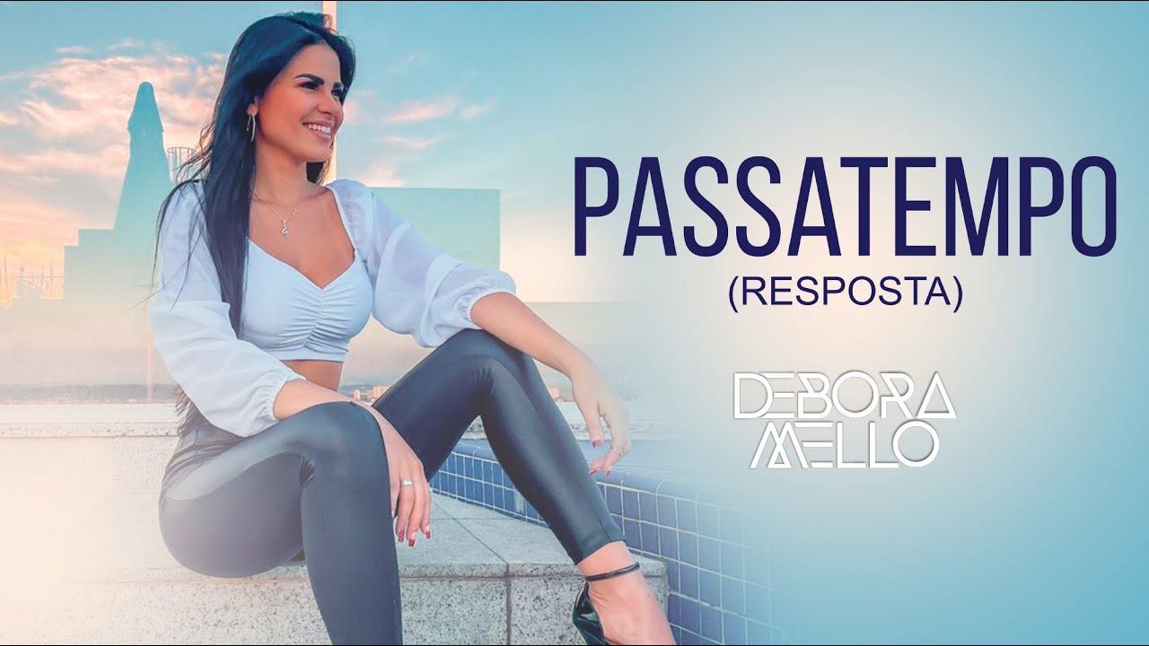 Debora Mello - Passatempo (RESPOSTA)