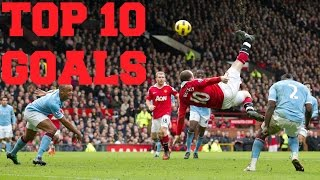 MANCHESTER UNITED VS MANCHESTER CITY ♦ TOP 10 GOALS