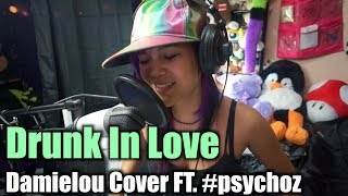 drunk in love beyonce ft jay z official damielou music video cover