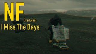 NF - I Miss The Days (Legendado/Tradução)