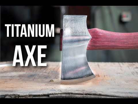 Making a TITANIUM Axe