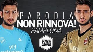"DONNARUMMA - ""NON RINNOVA"" [PARODIA PAMPLONA FABRI FIBRA] FIUS GAMER"