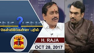 (28/10/2017) Kelvikkenna Bathil | Exclusive Interview with H. Raja, BJP National Secretary