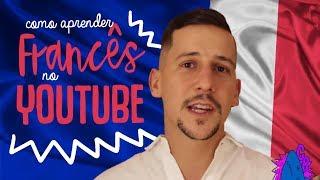 COMO APRENDER FRANCÊS NO YOUTUBE
