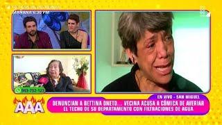 ¡ROMPIO EN LLANTO! BETTINA ONETO TERMINA LLORANDO TRAS ACUSACIONES DE SU VECINA
