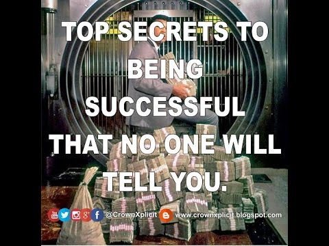 TOP SECRETS TO BEING SUCCESSFUL THAT NO ONE WILL TELL YOU (Part 2)