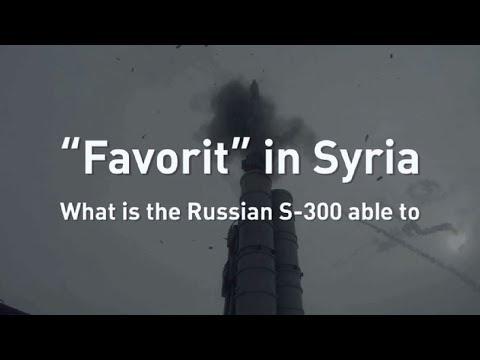 «Favorit» in Syria. What is the Russian S 300 able to