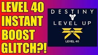 INSTANT LEVEL 40! DESTINY!