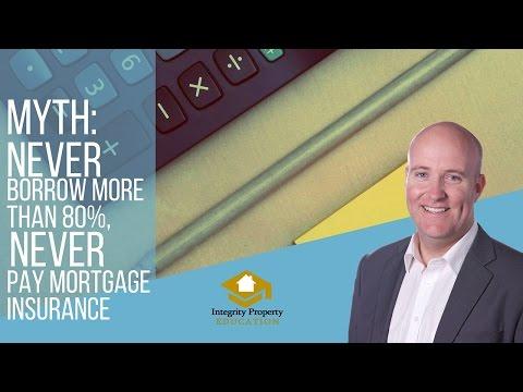 Myth: Never Borrow More Than 80%, Never Pay Mortgage Insurance