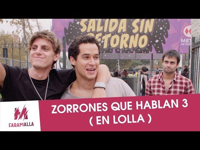 Zorrones que hablan 3 (en Lolla)