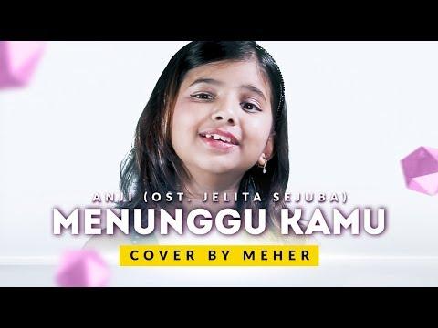 ANJI - MENUNGGU KAMU (OST. Jelita Sejuba ) (Cover by Meher)
