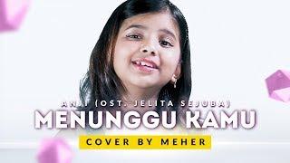 Gambar cover Anji - Menunggu Kamu OST. Jelita Sejuba ( Cover by Meher )