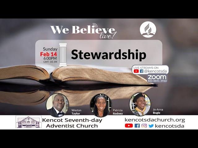 "We Believe - ""Stewardship -  February 14, 2021 Live Stream - Kencot SDA Church"