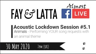 Acoustic Lockdown Session #5.1 (Animals) 30 May 2020