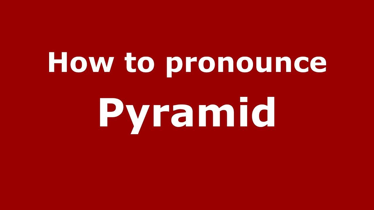 How to pronounce Pyramid (American English/US) - PronounceNames.com