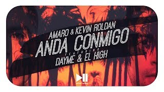 Amaro, Kevin Roldan Ft Dayme y El High - Anda Conmigo (Too Fly) (Video Lyric)