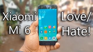 Xiaomi Mi6 - 8 Things to LOVE or HATE!