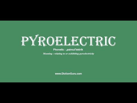 pyroelectric: Pronounce pyroelectric with Meaning, Phonetic, Synonyms and Sentence Examples