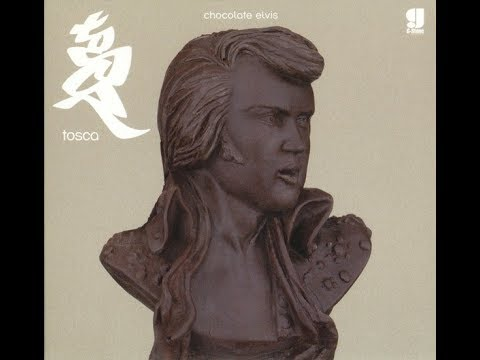 Tosca - The Chocolate Elvis Dubs