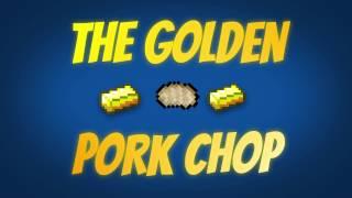 The Golden Pork Chop Intro