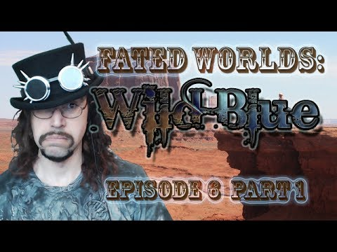 Ambush at Fort James - Fated Worlds: WildBlue episode 6 part 1 of 3