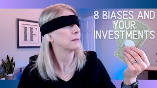 Eight Biases that can impact your investing.