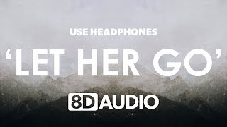 Passenger - Let Her Go (8D Audio) 🎧