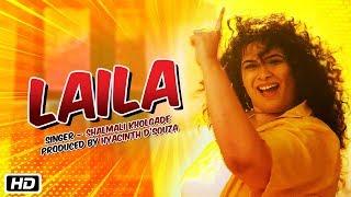 Laila | Remix | Shalmali Kholgade | Hyacinth D'souza | Latest Hindi Remix 2018