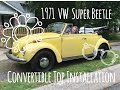 Convertible Installation | 1971 VW Super Beetle | Marla, Plain & Small