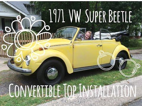 Convertible Installation | 1971 VW Super Beetle | Marla, Plain & Small