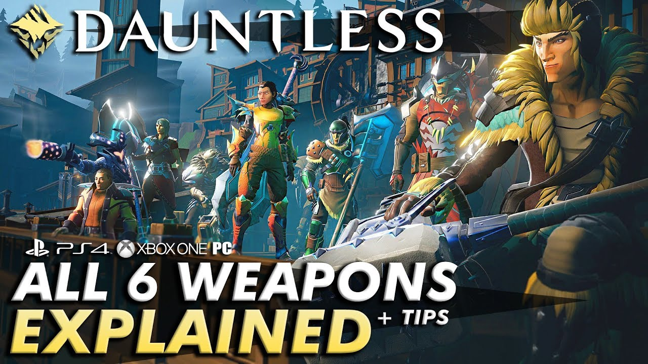 Dauntless – ALL 6 WEAPONS EXPLAINED + TIPS | A Guide to Which Fits Your  Playstyle Best