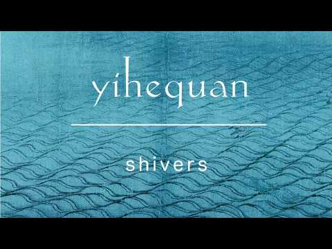 Yihequan - Shivers (Official video)