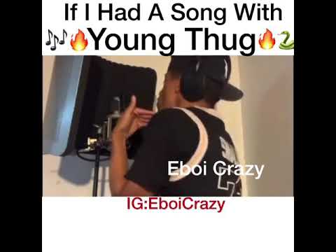 If I Had A Song With Young Thug