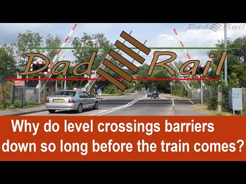 Why do railway level crossing barriers go down so early? - Dad Rail HD