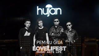 HUJAN - PEMICU GILA   LIVE LOVELIFEST 2017