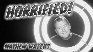 HORRIFIED!  Episode 3 - Mathew Waters