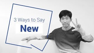 """3 Different Ways t๐ Say """"New"""" in Korean"""