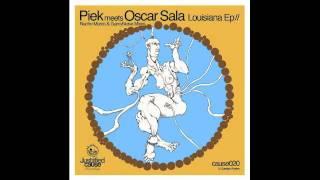 Piek meets Oscar Sala - Louisiana (GarcyNoise Remix)
