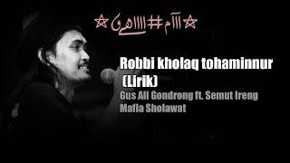Robbi Kholaq Tohaminnur Lirik Gus Ali Gondrong.mp3